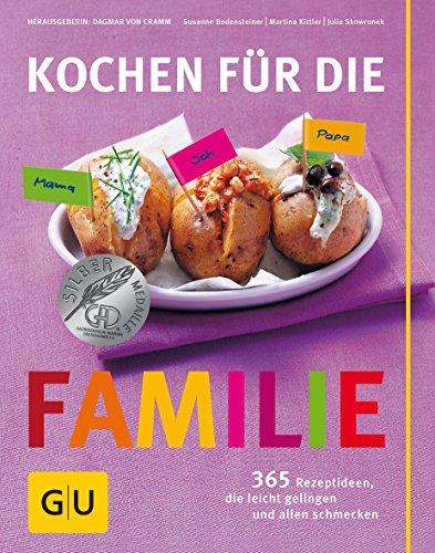 Kochen für die Familie: 365 Rezeptideen, die leicht gelingen und allen schmecken (GU...