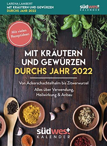 Mit Kräutern und Gewürzen durchs Jahr 2022 Tagesabreißkalender - Von Augentrost bis Zitwerwurzel....