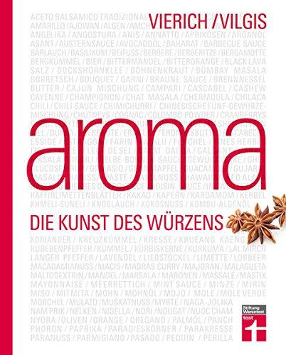 Aroma: Food-Pairing & Food-Completing - Aromaforschung von Kräutern, Gewürzen und mehr - probieren...